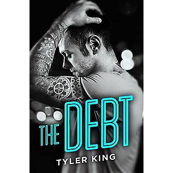 The Debt by Tyler King - 9781455595235 Book