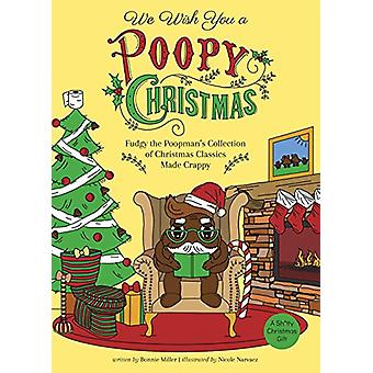We Wish You A Poopy Christmas - Fudgy the Poopman's Collection of Chri