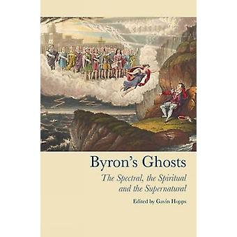Byron's Ghosts - The Spectral - the Spiritual and the Supernatural by