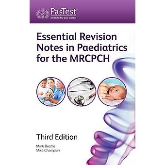 Essential Revision Notes in Paediatrics for the MRCPCH (3rd Revised e