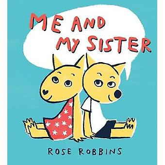 Me and My Sister by Rose Robbins - 9781912650002 Book