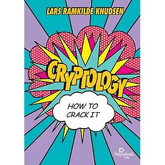 Cryptology - How to crack it by Lars Ramkilde Knudsen - 9788750211303