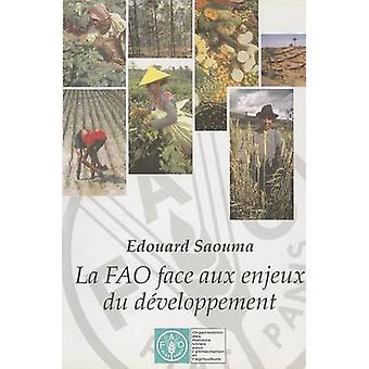 La Fao Face Aux Enjeux Du Developpement by Food and Agriculture Organ