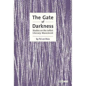 The Gate of Darkness - Studies on the Leftist Literary Movement in Chi