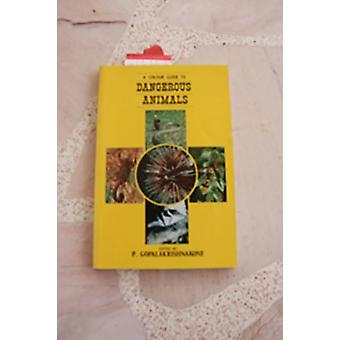 Colour Guide to Dangerous Animals by P. Gopalakrishnakone - 978997169