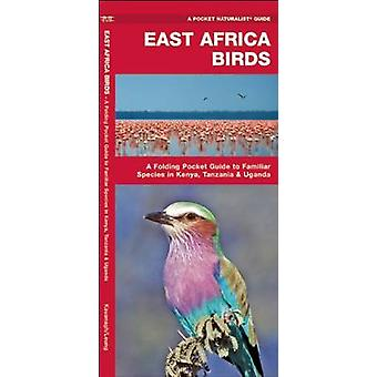 East Africa Birds - A Folding Pocket Guide to Familiar Species in Keny