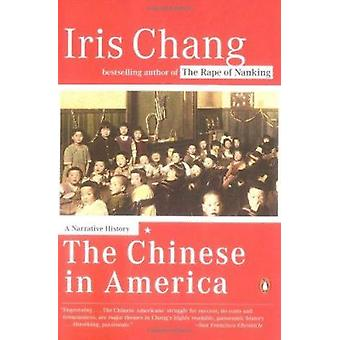 The Chinese in America - A Narrative History Book