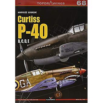 Curtiss P-40 B - C - D - E by Mariusz Lukasik - 9788366148185 Book