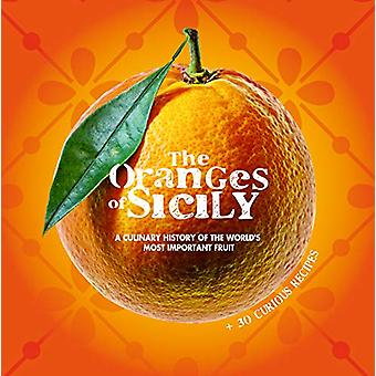 The Oranges of Sicily - A Culinary History of the World's Most Importa
