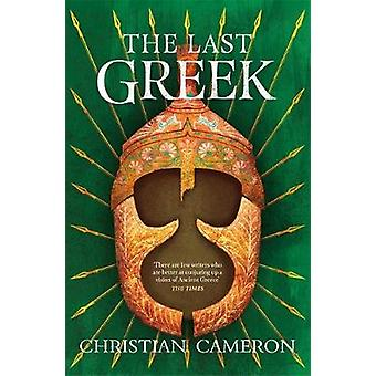 The Last Greek by Christian Cameron - 9781409176596 Book