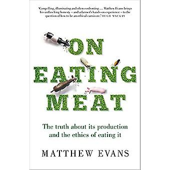 On Eating Meat - The truth about its production and the question of wh