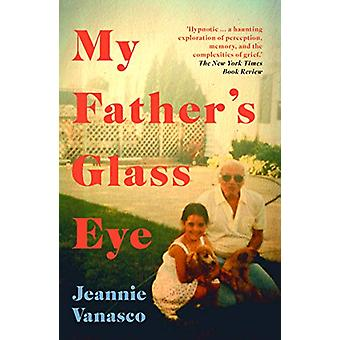 My Father's Glass Eye by Jeannie Vanasco - 9780715653777 Book