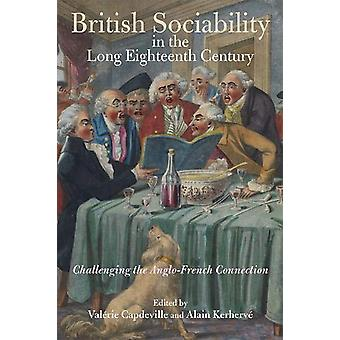 British Sociability in the Long Eighteenth Century  - Challenging the