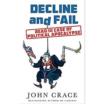 Decline and Fail - Read in Case of Political Apocalypse by John Crace
