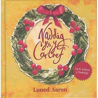 Nadolig yn y Cartref by Luned Aaron - 9781845277161 Book