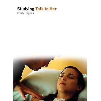 Studying Talk to Her by Emily Hughes - 9781906733438 Book