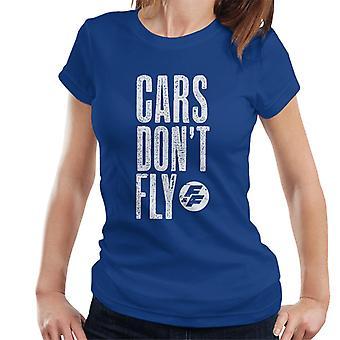 Nopeat ja raivoisat autot Dont Fly Women's T-paita