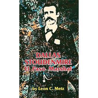 Dallas Stoudenmire - El Pason marsalkka kirjoittanut Leon C. Metz - 9780806124872 B