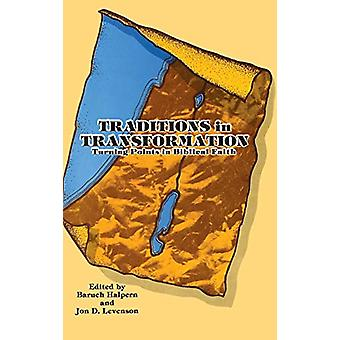 Traditions in Transformation - Turning Points in Biblical Faith. Fests