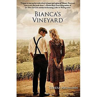 Bianca's Vineyard by Teresa M Neumann - 9780983121008 Book