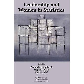 Leadership and Women in Statistics by Amanda L. Golbeck - 97814822364