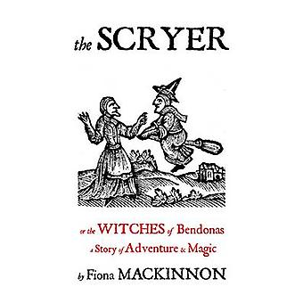 The Scryer - The Witches of Bendonas by Fiona Mackinnon - 978149367660