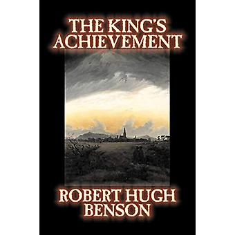 The King's Achievement by Robert - Hugh Benson - 9781598189964 Book