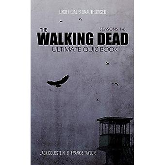 The Walking Dead Ultimate Quiz Book by Jack Goldstein - 9781785384455