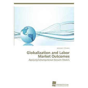 Globalization and Labor Market Outcomes by Thieme Johann F - 97838381