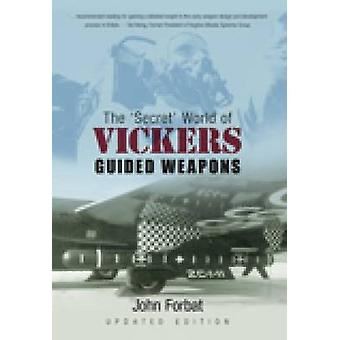 O Mundo Secreto das Armas Guiadas de Vickers por John Forbat