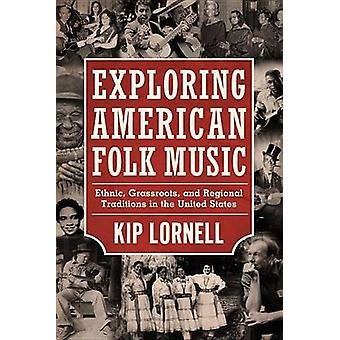 Amerikanische Volksmusik von Kip Lornell erkunden