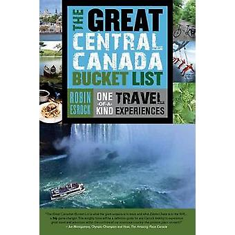 The Great Central Canada Bucket List  OneofaKind Travel Experiences by Robin Esrock