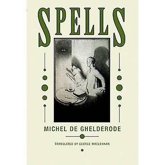 Spells by Michel Ghelderode & Introduction by George Maclennon