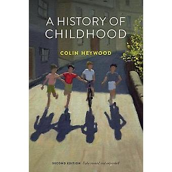 A History of Childhood by Colin Heywood - 9780745651668 Book