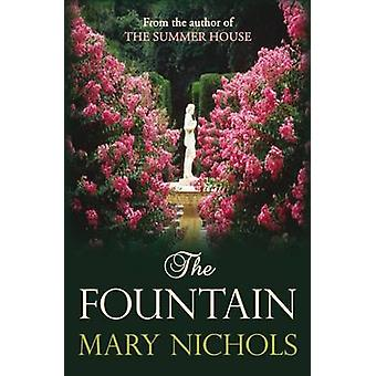 The Fountain - The vivid tale of love and loss by Mary Nichols - 97807