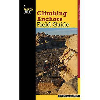 Campo de anclajes de escalada guía (2ª edición revisada) por John Long - Bob