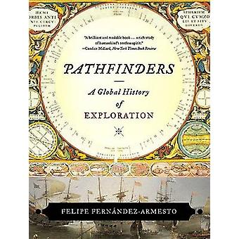 Pathfinders - A Global History of Exploration by Dr. Felipe Fernandez-