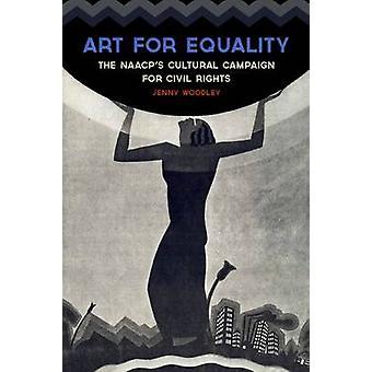 Konst för jämställdhet - Naacps kulturella kampanj för medborgerliga rättigheter av J