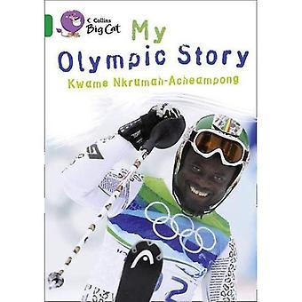 Collins Big Cat - mijn Olympische verhaal: Band 15 / Emerald