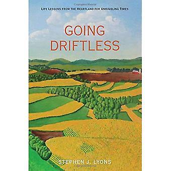 Va Driftless: Leçons de vie les insolites pour démêlé fois