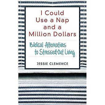 I Could Use a Nap and a Million Dollars