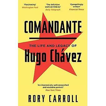 Comandante: Het leven en de erfenis van Hugo Chavez