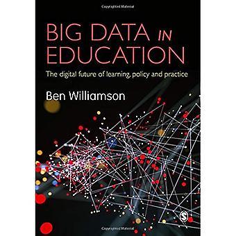 Big Data in der Bildung: die digitale Zukunft des Lernens, Politik und Praxis