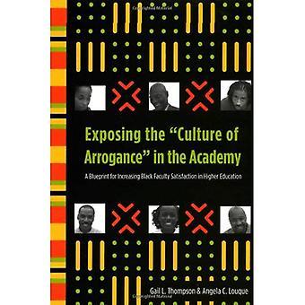 Exposer la «Culture d'Arrogance» dans l'Académie: un plan d'action pour accroître la Satisfaction de la faculté de noirs dans l'enseignement supérieur