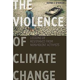 La violencia del cambio climático: lecciones de la resistencia de los activistas no violentos