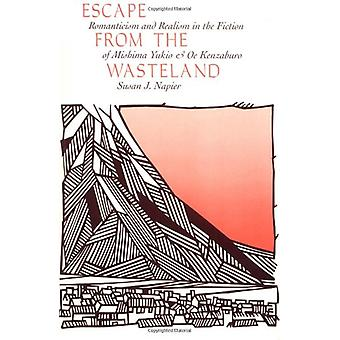 Escape from the Wasteland - Romanticism and Realism in the Fiction of