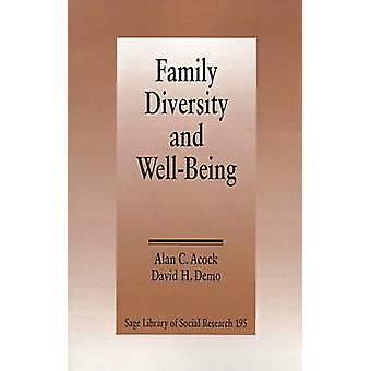 Family Diversity and Well Being by Acock & Alan C.