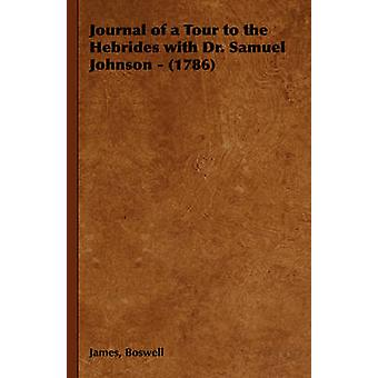 Journal of a Tour to the Hebrides with Dr. Samuel Johnson  1786 by Boswell & James