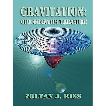 Gravitación nuestro Quantum tesoro por Kiss y Zoltan J.