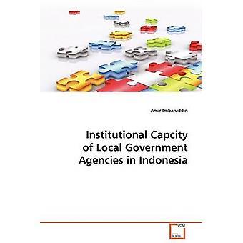 Institutionella Capcity av lokala myndigheter i Indonesien av Imbaruddin & Amir